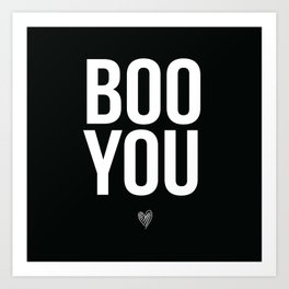 Boo You Art Print