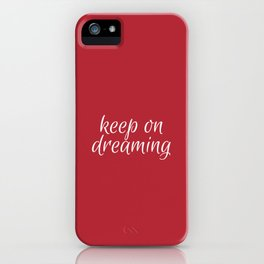 keep on dreaming iPhone Case