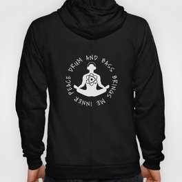 peace drum and bass bring me inner yoga t-shirts Hoody