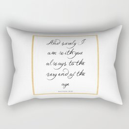 And Surely I Am With You - Matthew 28 - 20 Rectangular Pillow