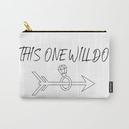 THIS ONE WILL DO Carry-All Pouch