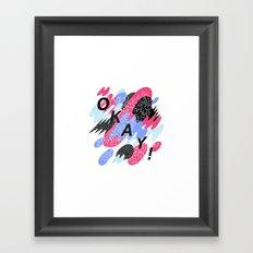 Okay! Framed Art Print