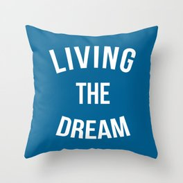 Living The Dream Quote Throw Pillow