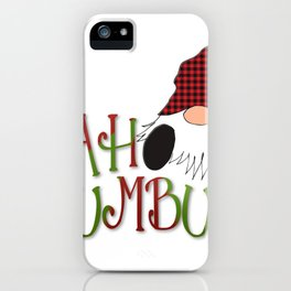 Bah Humbug Garden Gnome iPhone Case