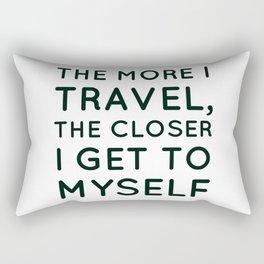 The more I travel, the closer I get to myself Rectangular Pillow