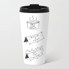 Pay for soup, build a fort, set that on fire Metal Travel Mug