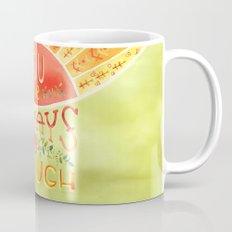 Always Enough Mug