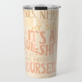 It's Just Tough Enough to be Yourself Travel Mug