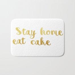 Stay home Eat cake Bath Mat