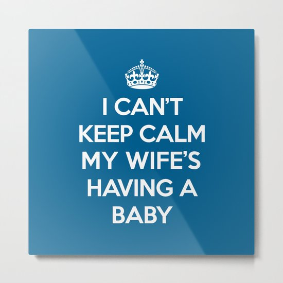 Keep Calm Wife Baby Quote Metal Print