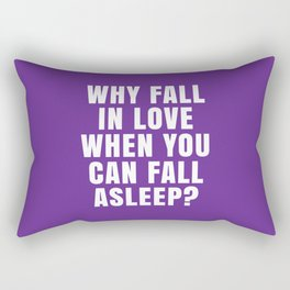 WHY FALL IN LOVE WHEN YOU CAN FALL ASLEEP? (Purple) Rectangular Pillow