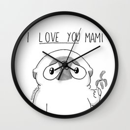 PUG Mochi - I love you mami Wall Clock