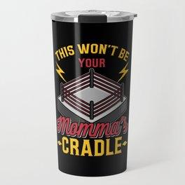Momma's Cradle Grappling Wrestling Fan Dad Wrestler Gift Travel Mug