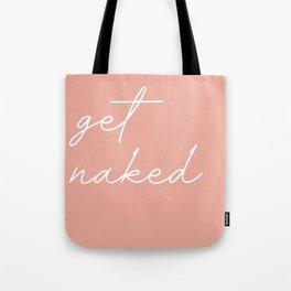 get naked Tote Bag