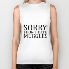 Sorry I Don't Date Muggles Biker Tank