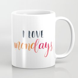 I love Mondays.Motivational and inspirational quote, text. Brush lettering Coffee Mug