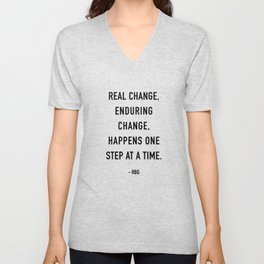Real Change Enduring Change Happens One Step At A Time, Ruth Bader Ginsburg  Unisex V-Neck