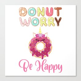Don't Worry Be Happy Dough Desserts Food Doughnut Snack Pastry Colorful Sprinkles Rainbow Pastry Canvas Print
