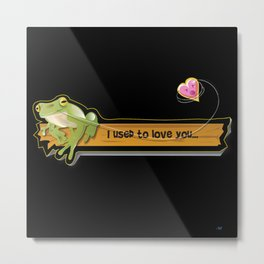 Frog That Used to Love... Metal Print