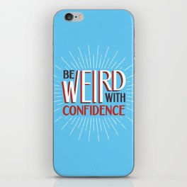 Be Weird With Confidence iPhone Skin