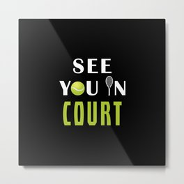 See you in court Metal Print