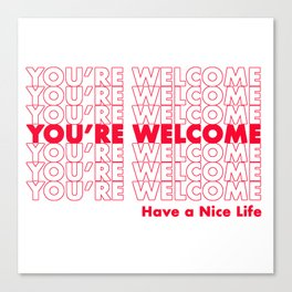 You're Welcome Canvas Print