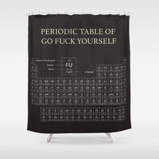 Periodic Table of Go Fuck Yourself Shower Curtain
