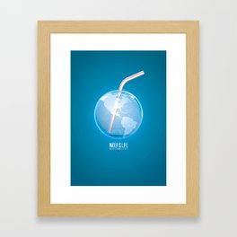 Water is Life - And we're running out of it Framed Art Print