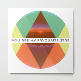 You are my favourite Star Metal Print