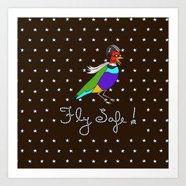 Fly Safe! Art Print