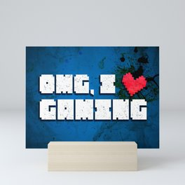 OMG, I love gaming! Nerdy gamer humor Mini Art Print