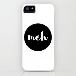 meh iPhone Case