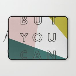 You Might Not Think So Laptop Sleeve