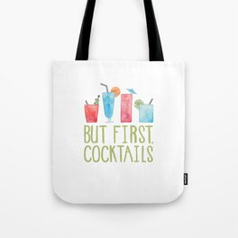 But First, Cocktails. Tote Bag