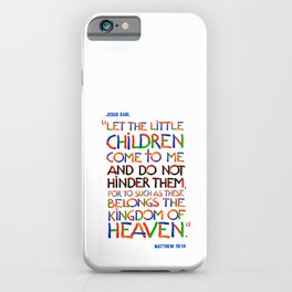 Let the little children come to me iPhone Case