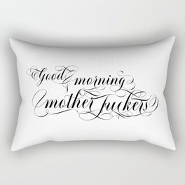 Good morning mother fuckers (black text) Rectangular Pillow
