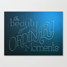 The Ordinary Moments Canvas Print