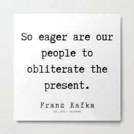 71   | Franz Kafka Quotes | 190910 Metal Print