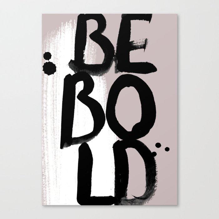 BE BOLD // light Canvas Print