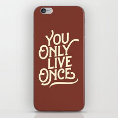 You Only Live Once iPhone & iPod Skin