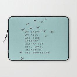 Be brave. Be wild - Van Vuren Collection Laptop Sleeve