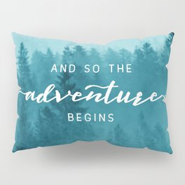 And So The Adventure Begins - Turquoise Forest Pillow Sham