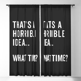 That's A Horrible Idea Funny Quote Blackout Curtain