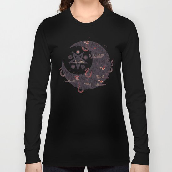 The Dark Moon Compels You to Fuck Shit Up Long Sleeve T-shirt