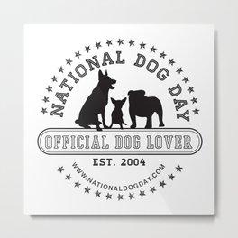 Official Dog Lover; National Dog Day  Metal Print