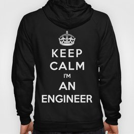 Keep Calm I'm An Engineer Hoody