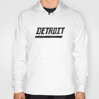 detroit Hoodies featuring Detroit by Matt Edward