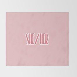 She/Her Pronouns Print Throw Blanket