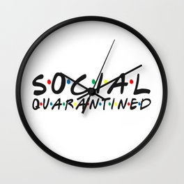 Social Distancing Shirt Before it was Cool Life Quarantine and Chill Friends Social Distance cn Wall Clock