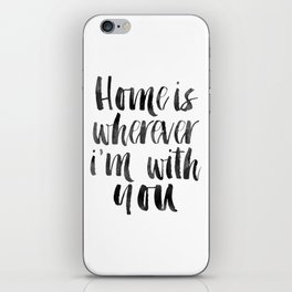 HOME SWEET HOME, Home Sign,Home Is Wherever I'm With You,It's So Good To Be Home,Home Decor Wall Art iPhone Skin